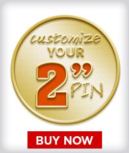 "Custom 2"" Pins"